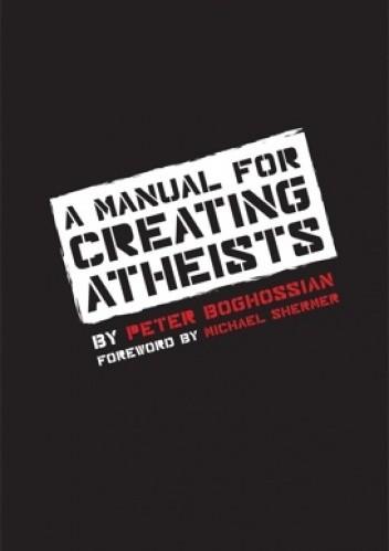 Okładka książki A Manual for Creating Atheists