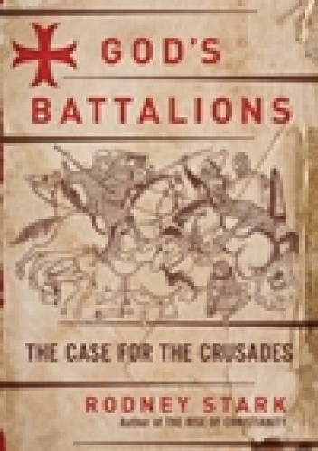 Okładka książki God's Battalions: The Case for the Crusades