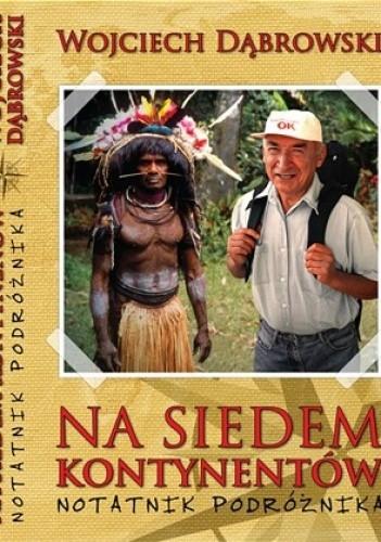 Okładka książki Na  siedem  kontynentów. Notatnik podróżnika