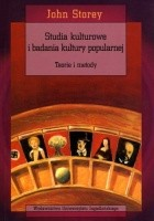 Studia kulturowe i badania kultury popularnej. Teorie i metody