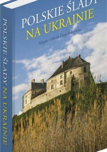 Okładka książki Polskie Ślady na Ukrainie