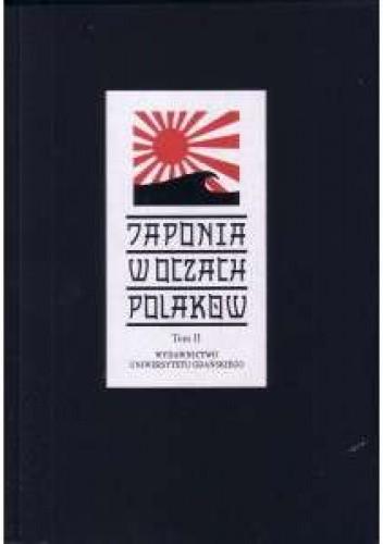 Okładka książki Japonia w oczach Polaków. Państwo - społeczeństwo - kultura