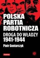 Polska Partia Robotnicza: droga do władzy (1941-1944)