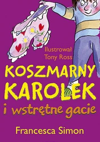 Okładka książki Koszmarny Karolek i wstrętne gacie