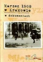 Marzec 1968 w Krakowie w dokumentach