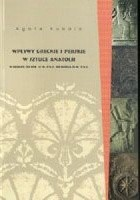 Wpływy greckie i perskie w sztuce Anatolii w okresie od poł. VI w. p.n.e. do końca IV w. p.n.e.