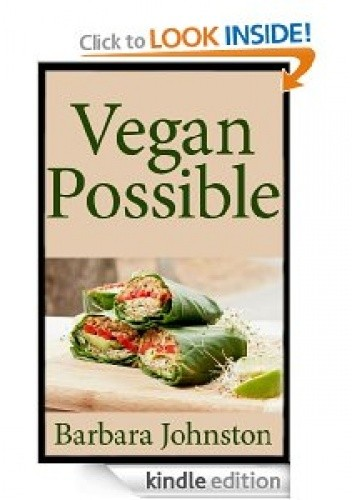 Vegan Possible: An Introduction to Living and Embracing a Vegan Lifestyle
