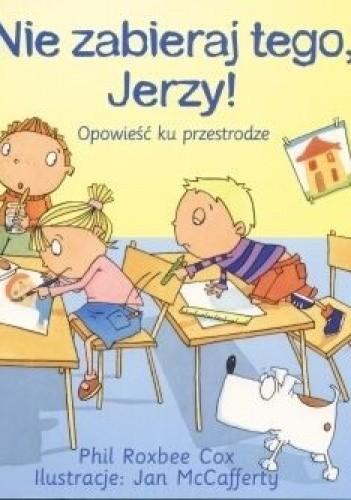 Okładka książki Nie zabieraj tego, Jerzy!