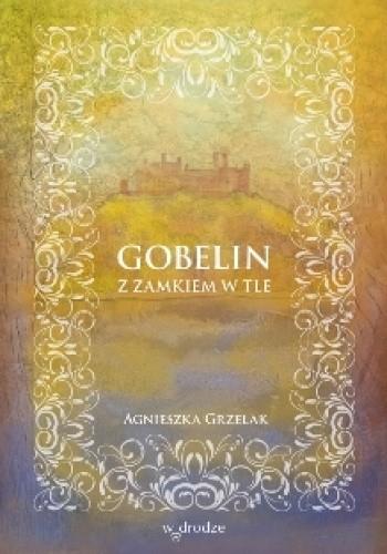 Okładka książki Gobelin z zamkiem w tle