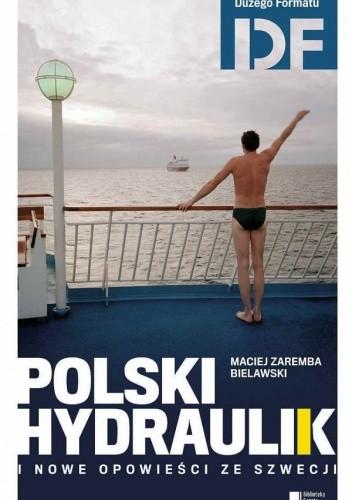 Okładka książki Polski hydraulik i nowe opowieści ze Szwecji