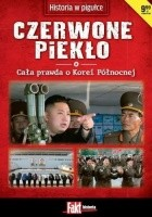Czerwone piekło. Cała prawda o Korei Północnej