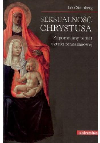 Okładka książki Seksualność Chrystusa. Zapomniany temat sztuki renesansowej