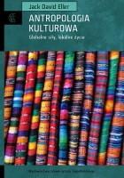 Antropologia kulturowa. Globalne siły, lokalne światy
