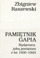 Pamiętnik gapia: Bydgoszcz, jaką pamiętam z lat 1930-1945