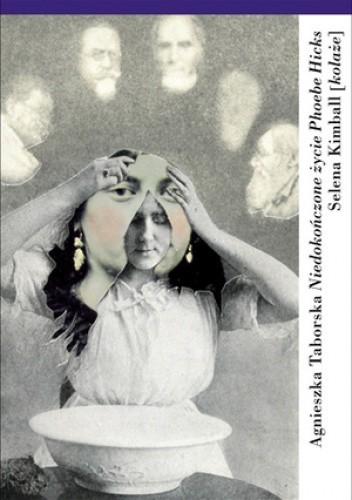 Okładka książki Niedokończone życie Phoebe Hicks