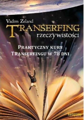 Okładka książki Transerfing rzeczywistości (Tom IX) Praktyczny kurs w 78 dni