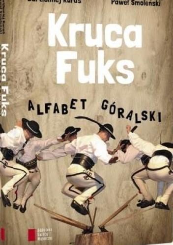 Okładka książki Kruca fuks. Alfabet góralski