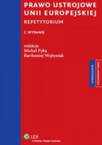 Okładka książki Prawo Ustrojowe Unii Europejskiej Repetytorium