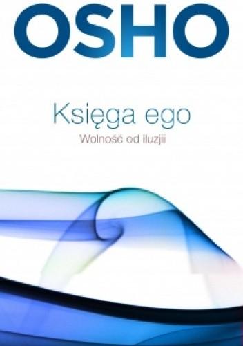 Okładka książki Księga ego. Wolność od iluzji