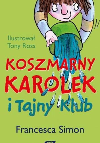 Okładka książki Koszmarny Karolek i Tajny Klub