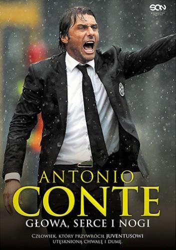 Okładka książki Antonio Conte. Głowa, serce i nogi