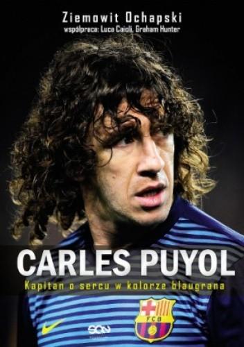 Okładka książki Carles Puyol. Kapitan o sercu w kolorze blaugrana