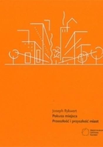 Okładka książki Pokusa miejsca. Przeszłość i przyszłość miast