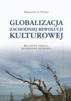 Globalizacja zachodniej rewolucji kulturowej. Kluczowe pojęcia, mechanizmy działania