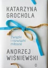 Związki i rozwiązki miłosne - Katarzyna Grochola