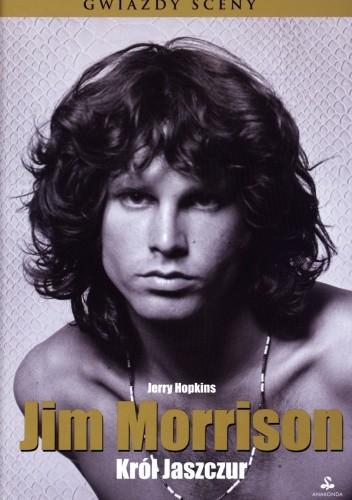 Okładka książki Jim Morrison. Król Jaszczur