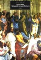 Historia filozofii starożytnej. Tom I: Od początków do Sokratesa