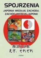 Spojrzenia. Japonia według Zachodu, Zachód według Japonii
