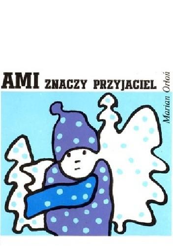 Okładka książki Ami znaczy przyjaciel