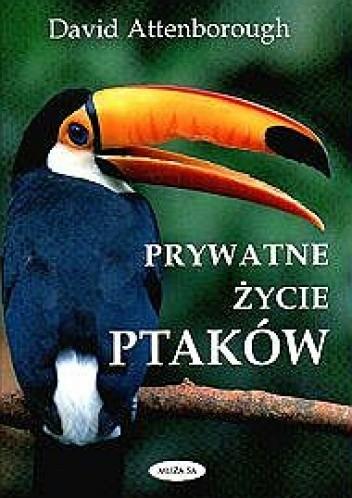Okładka książki Prywatne życie ptaków