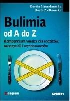 Bulimia od A do Z. Kompendium wiedzy dla rodziców, nauczycieli i wychowawców.