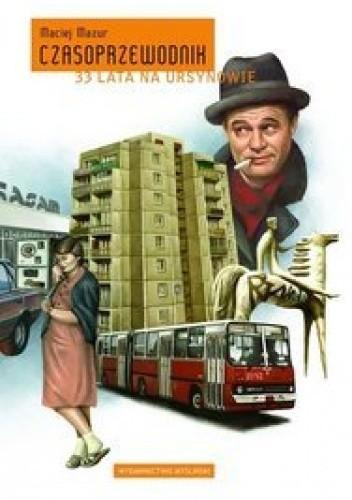 Okładka książki Czasoprzewodnik. 33 lata na Ursynowie