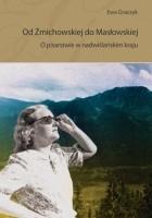 Od Żmichowskiej do Masłowskiej O pisarstwie w nadwiślańskim kraju