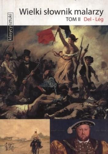 Okładka książki Wielki słownik malarzy, tom II