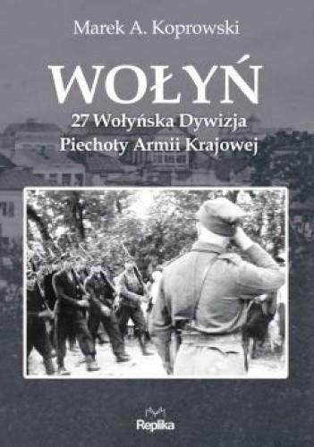 Okładka książki Wołyń. 27 Wołyńska Dywizja Piechoty Armii Krajowej