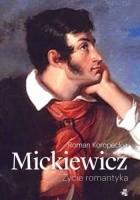 Mickiewicz. Życie romantyka