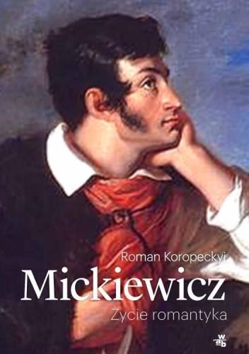 Okładka książki Mickiewicz. Życie romantyka