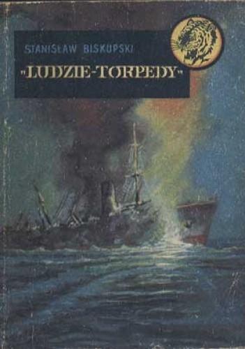 Okładka książki Ludzie - torpedy