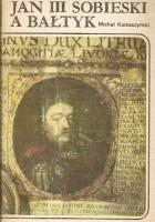 Jan III Sobieski a Bałtyk