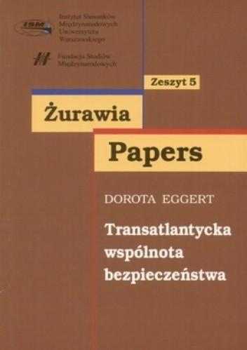 Okładka książki Żurawia Papers. Tom 5. Transatlantycka wspólnota bezpieczeństwa