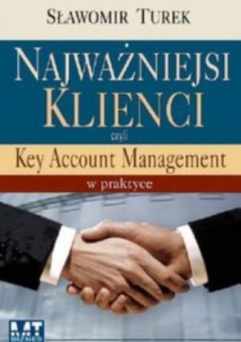 Okładka książki Najważniejsi klienci, czyli key account management w praktyce