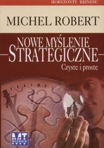 Okładka książki Nowe myślenie strategiczne. Czyste i proste