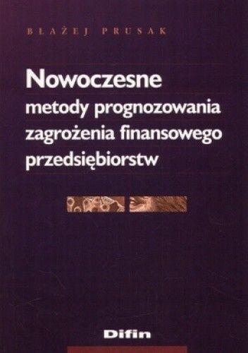 Okładka książki Nowoczesne metody prognozowania zagrożenia finansowego przedsiębiorstw