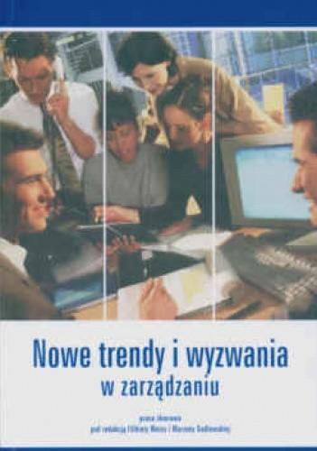 Okładka książki Nowe trendy i wyzwania w zarządzaniu