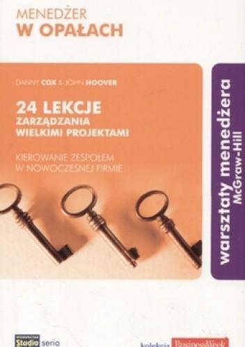 Okładka książki Menedżer w opałach. 24 lekcje zarządzania wielkimi projektami
