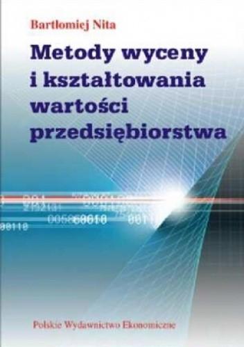 Okładka książki Metody wyceny i kształtowania wartości przedsiębiorstwa